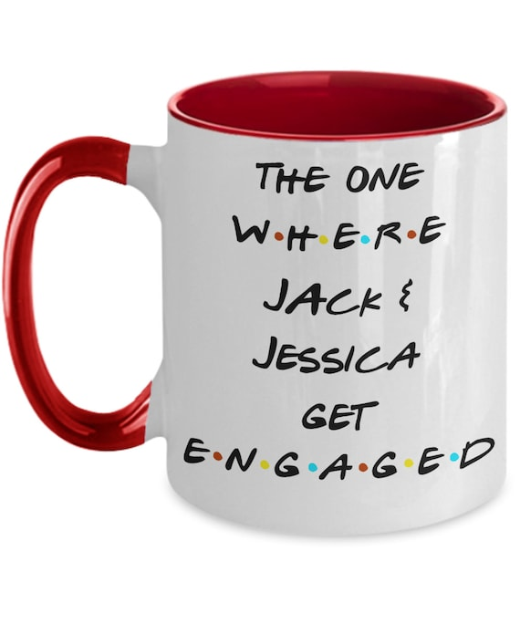 Personalized Engagement Mug for Engagement Party Newly Engaged Gift for Couple The One  Where Just Engaged Mug Friends TV Show Two Toned Mug