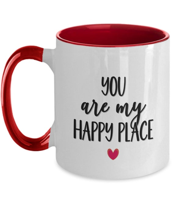 Romantic Mug For Husband You Are My Happy Place Cute Mugs Anniversary Gift For Him Valentines Day Gift For Boyfriend Love Tea Cup For Men