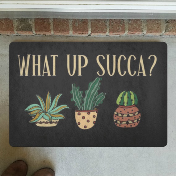 What Up Succa Funny Doormat Succulent Gift Cactus Front Door Decor Outdoor Welcome Mat For Housewarming Gift Front Door Mat