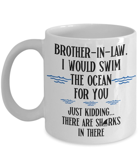 Brother In Law Gift for Brother-In-Law Mug Birthday Gift from Sister In Law Gift for Him Brother Gift for Men Funny Mug Brother In Law Mugs
