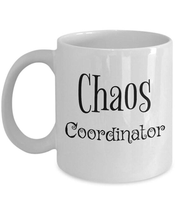 Chaos Coordinator Mug - 11 oz Chaos Coordinator Cup - Chaos Coordinator Coffee Mug - Funny Mug For Moms - Gift For Mom