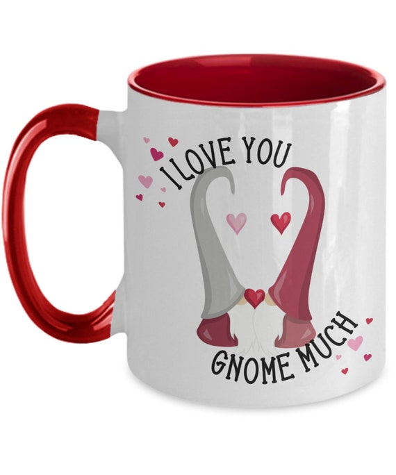 Gnomes Mug for Husband I Love You Valentine Gnome Mug for Boyfriend Gifts for Valentines Day Gnome Gift for Men and Women Cute Two-Toned Mug