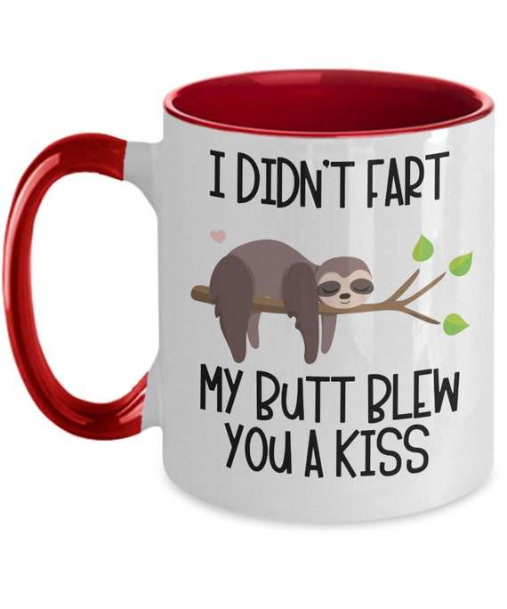 Sloth Fart Mug Cute Sloth Gifts for Him Valentines Day Gift I Didnt Fart Joke Mug Anniversary Gift for Her Two Toned Funny Sloth Coffee Mug