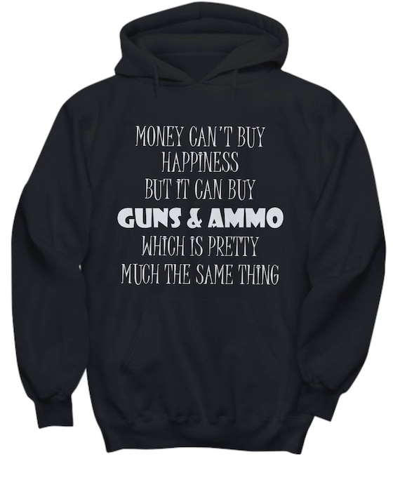 Guns and Ammo Sweatshirt For Gun Lovers Hoodie For Men Sweatshirt Gift For Gun Lovers Mens Clothing Gun Gifts for Women Clothing for Her