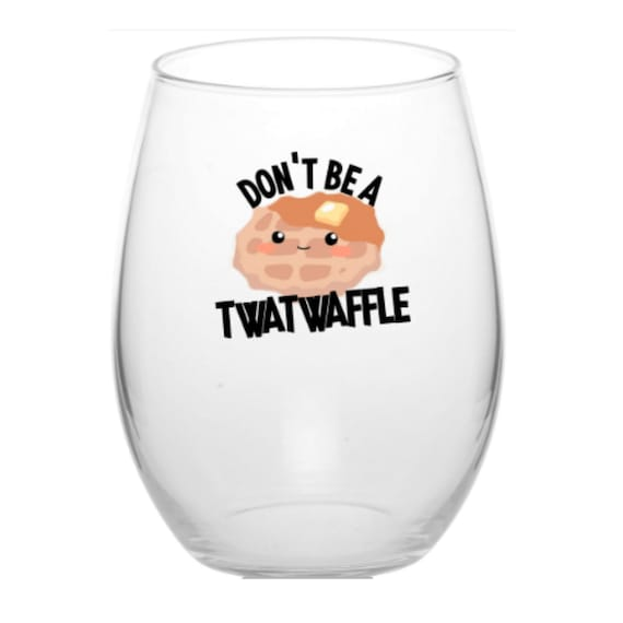Don't Be a Twatwaffle 21 Ounce Stemless Wine Glass Cunt Twat Gag Gift for Women Wine Lovers Best Friend Birthday Gift for Sister Gifts