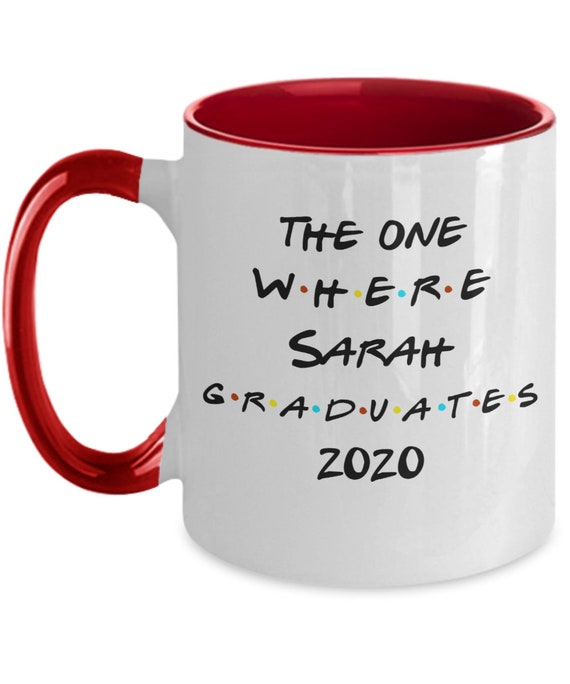 Personalized Graduation Mug for Daughter or Son Two-Toned Coffee Mug Inspired by the Friends TV Show Graduation Gift for Men and Women