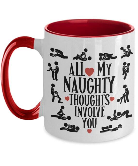 All My Naughty Thoughts Involve You Mug For Wife Valentines Day Gift For Men Gag Gifts For Girlfriend Sex Positions Tea Cup Adult Humor