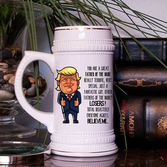 Father Of The Bride Beer Stein Father In Law Gift From Bride Groom Gifts For Father Trump Wedding Gift For Dad From Daughter Father of Bride
