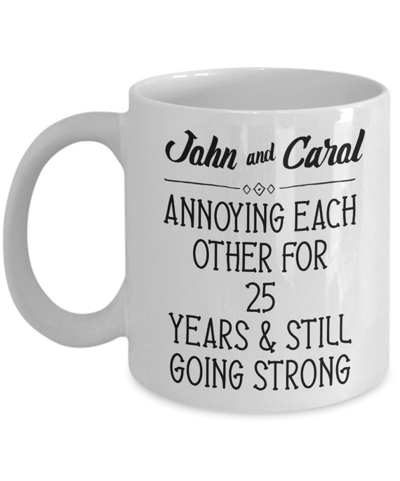25th Anniversary Gifts for Men Personalized Wedding Anniversary Gift for Parents Twenty Five Years Silver Celebration Funny Coffee Mug