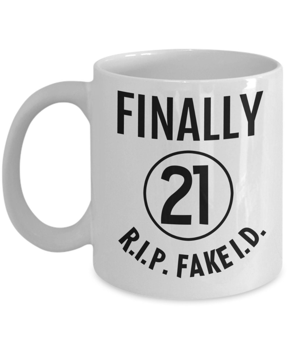 21st Birthday Gift For Her Finally 21 And Legal Year Old Funny Mug Men