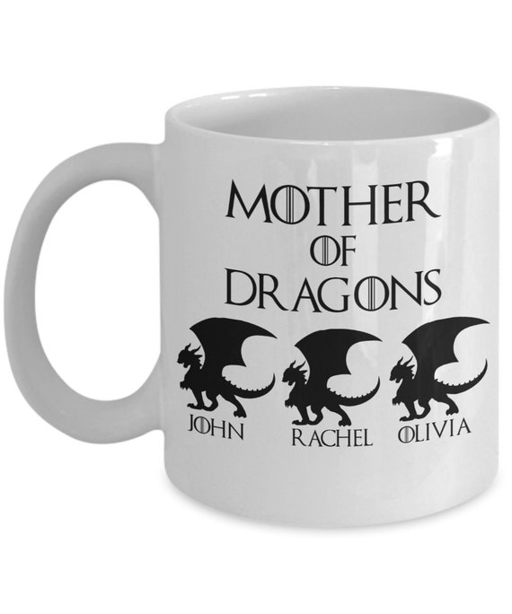 Mother of Dragons Coffee Mug Mothers Day Gift from Kids Gift from Daughter Game of Thrones Inspired Gift for Mom Gift from Husband from Son