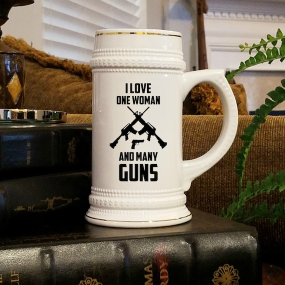 Gun Beer Mug for Beer Lover Gift for Gun Enthusiast I love One Woman And Many Guns Gift for Husband Beer Stein for Gun Owner Gift Beer Gift