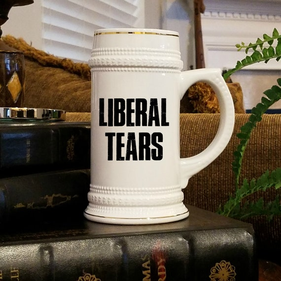 Liberal Tears Beer Stein For Men Politically Conservative Gifts for Him Beer Tankard Inappropriate Mug Beer Lover Gifts Gag Gifts Beer Mugs