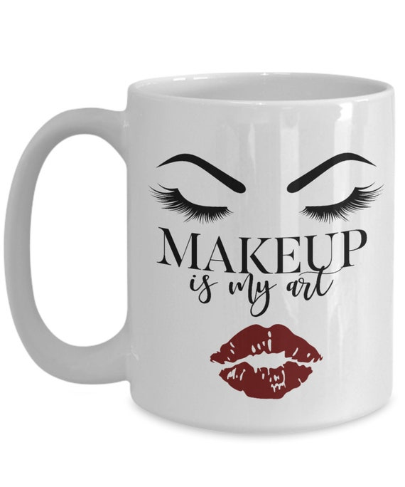 SAME DAY SHIPPING - Makeup is My Art Esthetician Appreciation Gift for Beautician Cosmetologist Mug - Last Minute Gift For Christmas