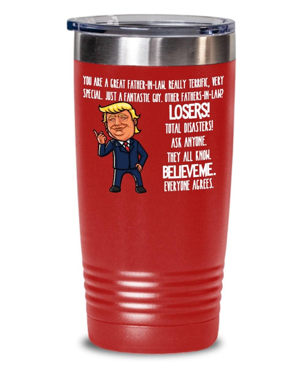 5c5f6f77e4c Trump Father in Law Gift for Father-In-Law Mug For Fathers Day Gift for  Father-in-Law Tumbler Gift for Men Gift for Father-in-Law Coffee Mug