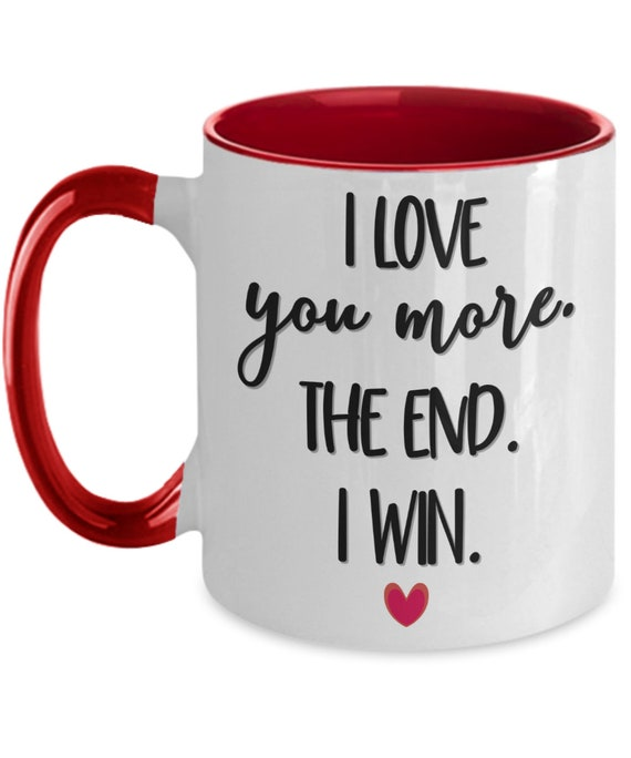 I Love You More Valentines Day Mug Romantic Gift For Boyfriend Husband Wife Girlfriend Valentine's Day Gifts For Him or Her