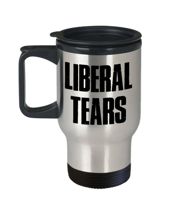 Liberal Tears Travel Mug For Conservatives Mug Gag Gifts for Men Funny Travel Mugs for Women Gifts Political Humor Republican