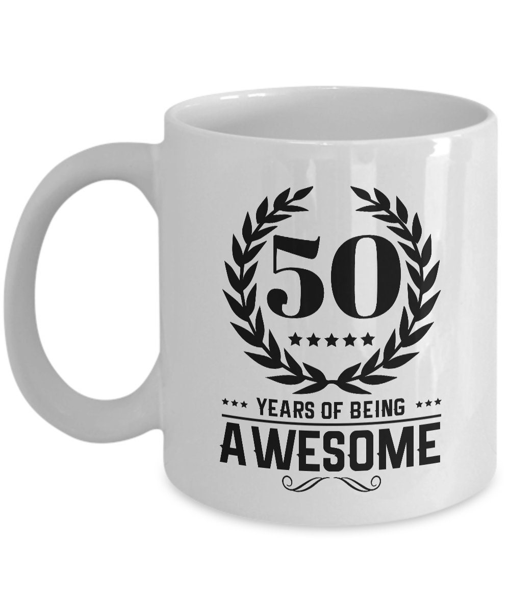 50th Birthday Gift For Him 50 Years Of Being Awesome Mug Mens Gifts Women Personalized Husband