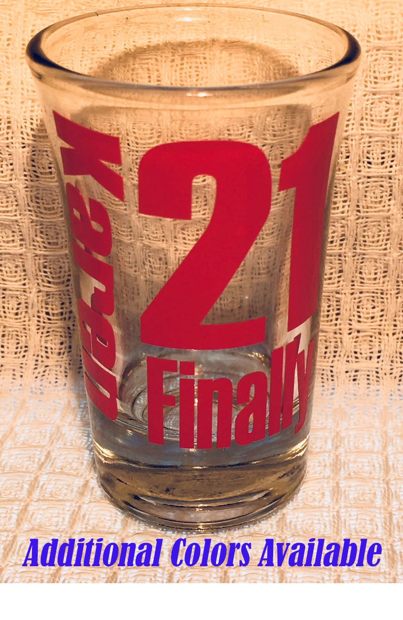 Personalized 21st Birthday Shot Glass 21 Finally With Your Name Great Gift For Him Or Her