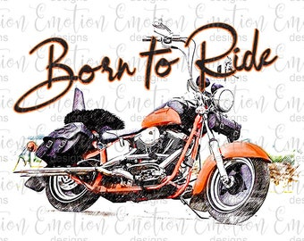 Born To Ride motorcycle PNG, instant download, Sublimation Graphics, Clipart