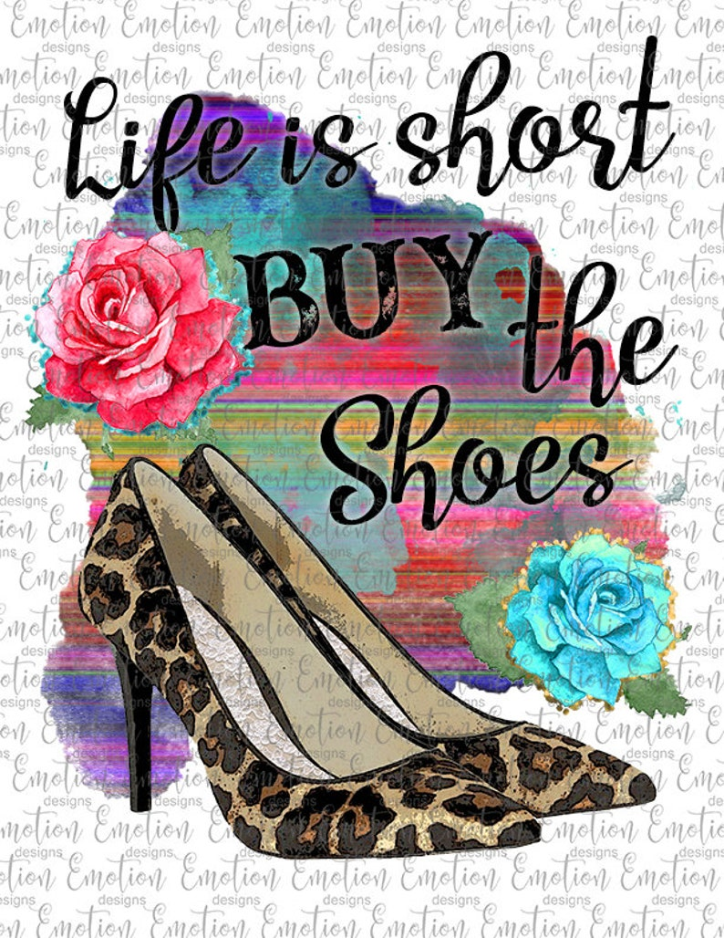 a3c050661d518 Life is Short Buy the Shoes PNG, leopard print high heels, instant  download, Sublimation Graphics, Clipart