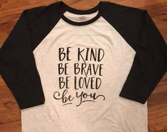 Be Kind, Be Brave, Be Loved, Be You