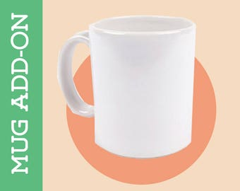 Add-On: Add a Glossy White Coffee Mug matching your poster!
