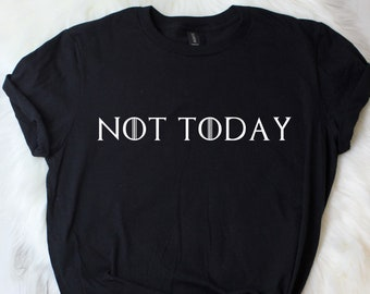 a5e4279f46e Not today tshirt
