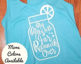 My Mason Jar Runneth Over, Country Shirts, Southern Shirt, Mason Jar Shirt, My Mason Jar Runneth Over Shirt, Country Tank Top, Southern Tank