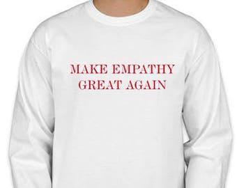 Make Empathy Great Again long-sleeve shirt