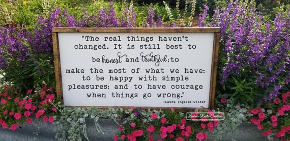 The Real Things Haven\'t Changed sign, Laura Ingalls Wilder, wood signs,  inspirational sign, farmhouse decor, signs with quotes