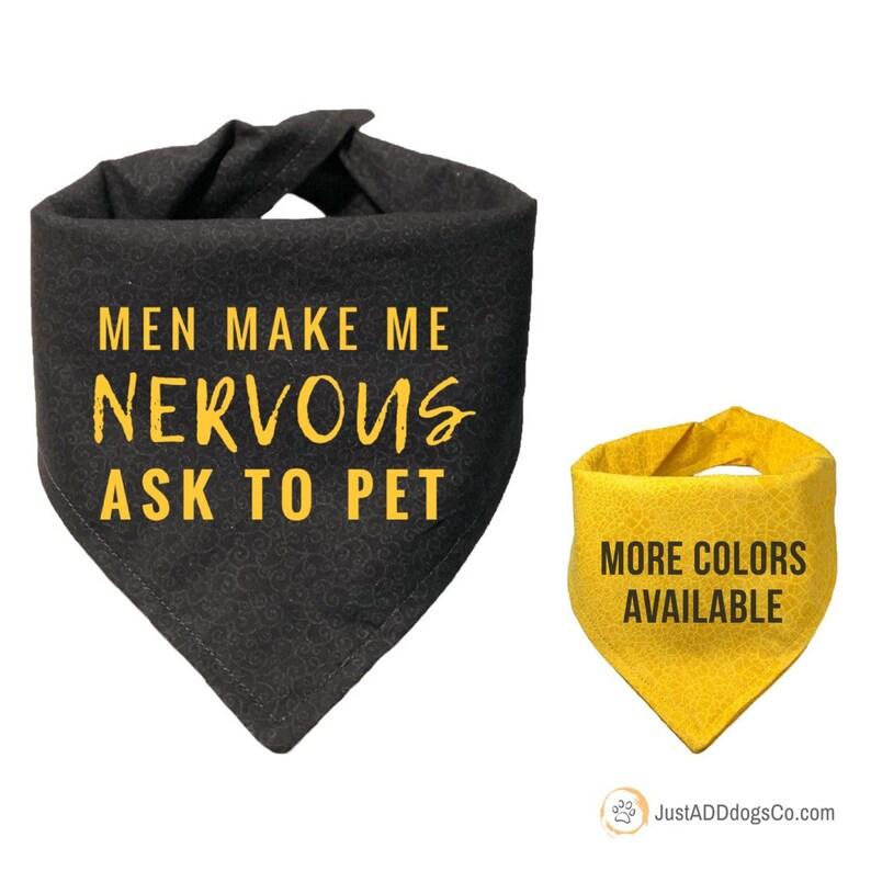 Scared Of Men Men Make Me Nervous Yellow Dog Bandana Reactive Shy Dog Give Me Space Bandana Nervous Dog Warning Dog Bandana