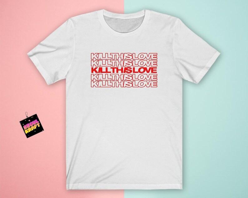 블랙핑크 BLACKPINK Kill this love no thank you Unisex Kpop Shirt | blackpink  kpop | blackpink | blackpink shirt