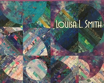 Strips 'n Curves - Louisa L Smith - A new spin on strip piecing