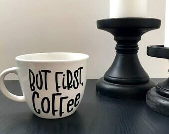 """Coffee mug - """"but first, coffee"""""""