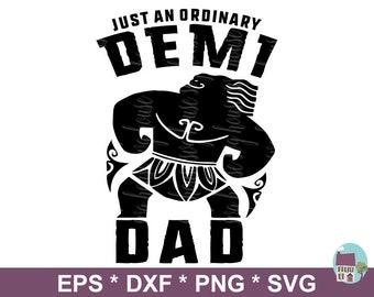 Just An Ordinary Demi Dad SVG, Demi Dad Svg, Just An Ordinary Svg, Maui Svg, Just An Ordinary, Demi Dad, Demi Dad Shirt Svg, Maui Dad Svg