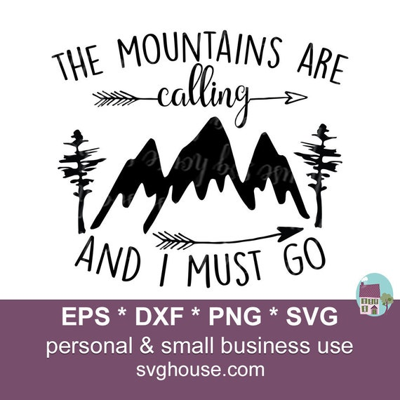 The Mountains Are Calling And I Must Go Svg Adventure Etsy