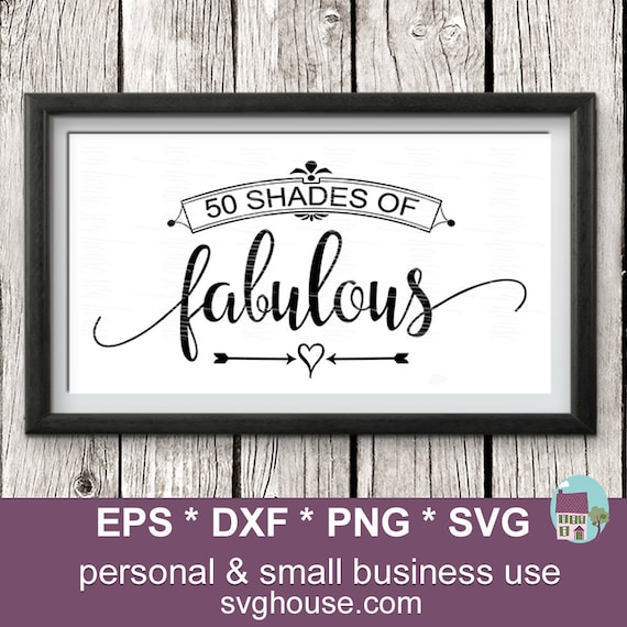 50th Birthday Svg Fifty And Fabulous Svg Fifty Shades Svg Etsy