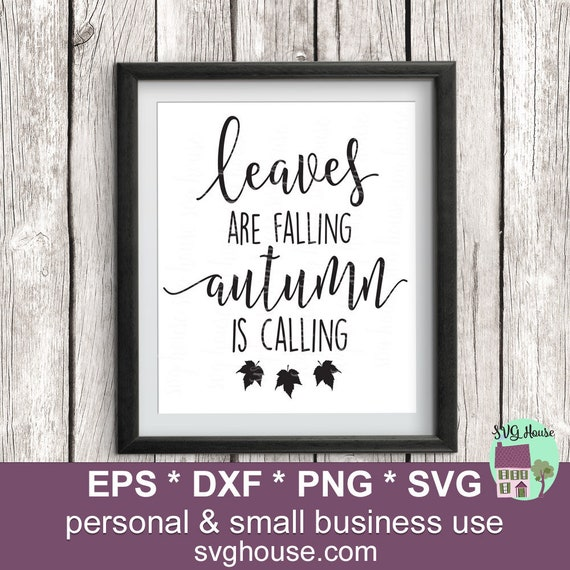 Leaves Are Falling Autumn Is Calling Svg Fall Svg Autumn Etsy