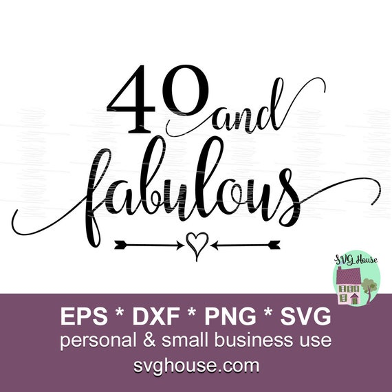 Silhouette Fifty Fab Woman: 40 And Fabulous 40 And Fabulous Svg Forty And Fabulous Svg