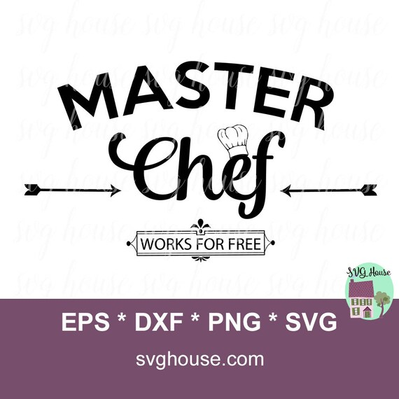 Master Chef Works For Free Svg Etsy