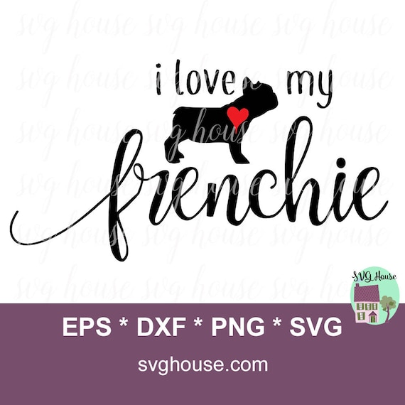French Bulldog Svg Frenchie Svg French Bulldog Dog Svg Etsy