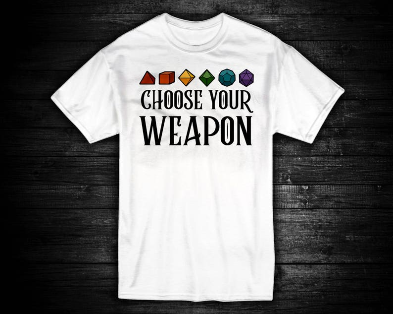 e6c0742a Choose Your Weapon / Dungeons & Dragons / Unisex T-Shirt / | Etsy
