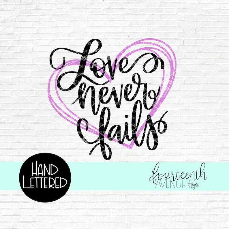 Download Love Never Fails SVG Scripture SVG Hand Lettered Love | Etsy