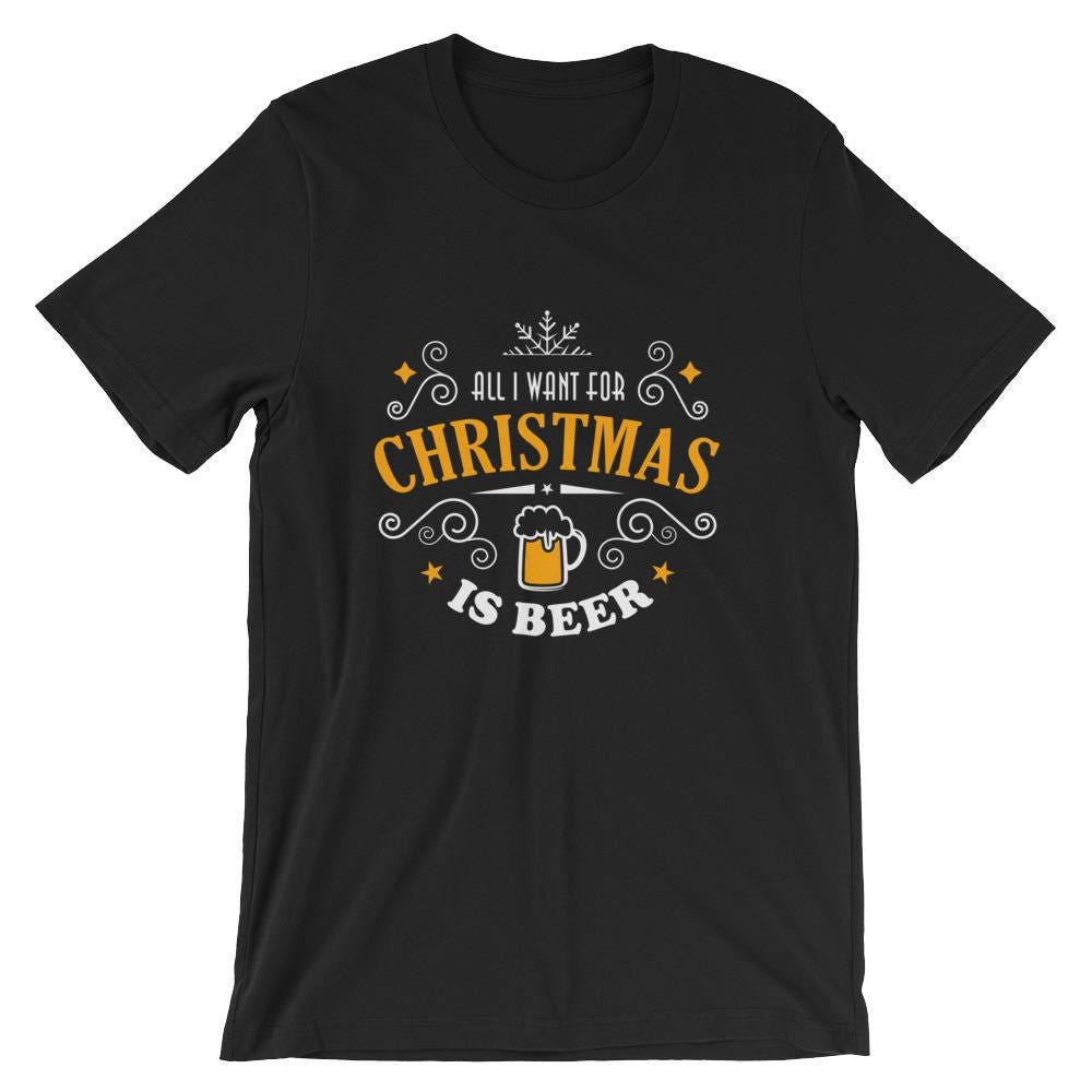 All I Want chemise For Christmas est bière chemise Want / Shirt Noël e552d0