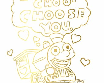 photo about I Choo Choo Choose You Printable Card called Choo choo make your mind up by yourself Etsy