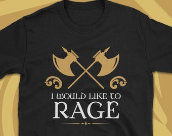 483b68686a I Would Like to Rage Barbarian - Barbarians - Dungeons and Dragons Inspired  T-Shirt - Dnd Tee - TRPG Nerdy Gift Idea