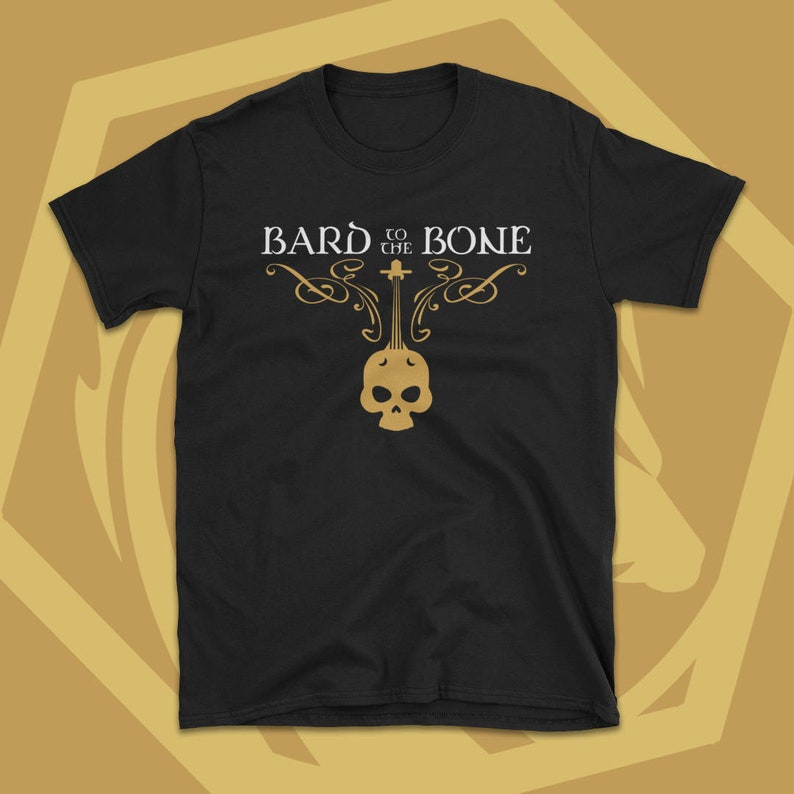 Bard to the Bone Bards Dungeons and Dragons Shirt Dnd T-Shirt TRPG Tee  Nerdy Gift Idea, Geeky Gifts, Tabletop RPG Gaming for Geeks and Nerds
