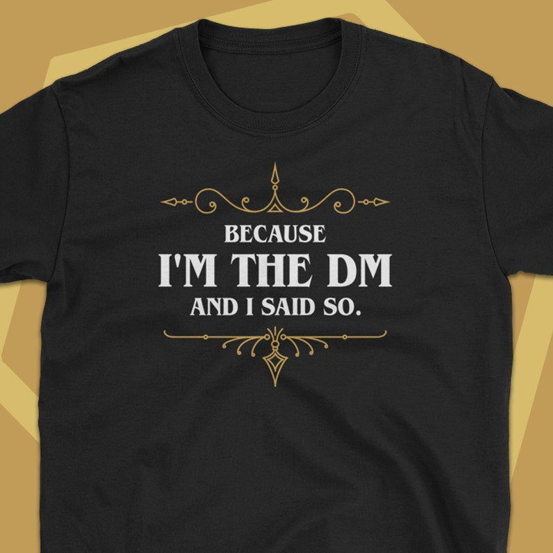 80dddbe7 Because I'm the DM and I Said So Funny Dungeons and | Etsy