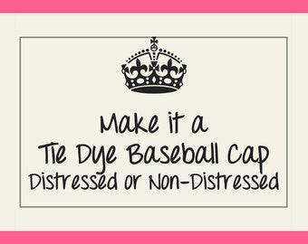 Make it a Tie Dye Baseball Cap, Add-on Item Only